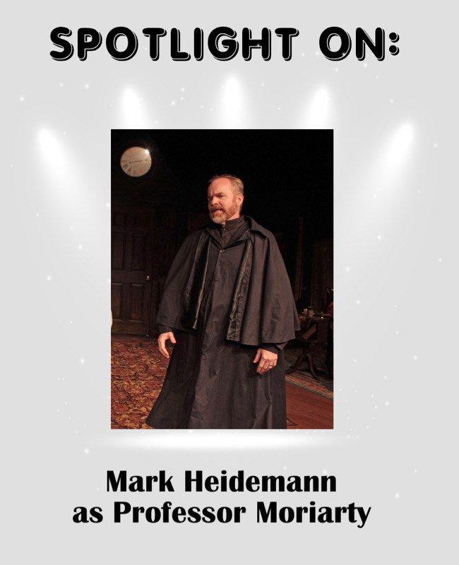 Mark Heidemann as Professor Moriarty