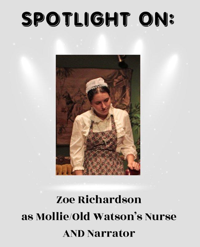 Zoe Richardson as Mollie:Old Watson's Nurse AND Narrator